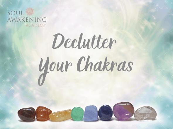 Declutter Your Chakras!